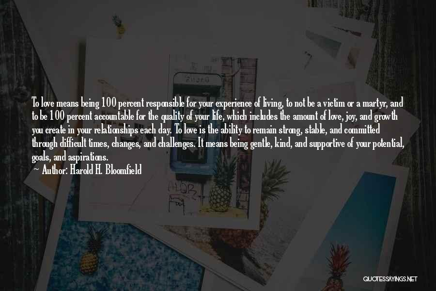 Difficult Love Relationships Quotes By Harold H. Bloomfield