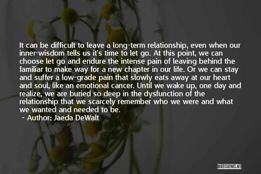 Difficult Love Relationships Quotes By Jaeda DeWalt