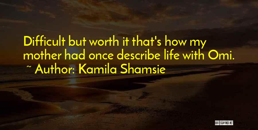 Difficult Love Relationships Quotes By Kamila Shamsie