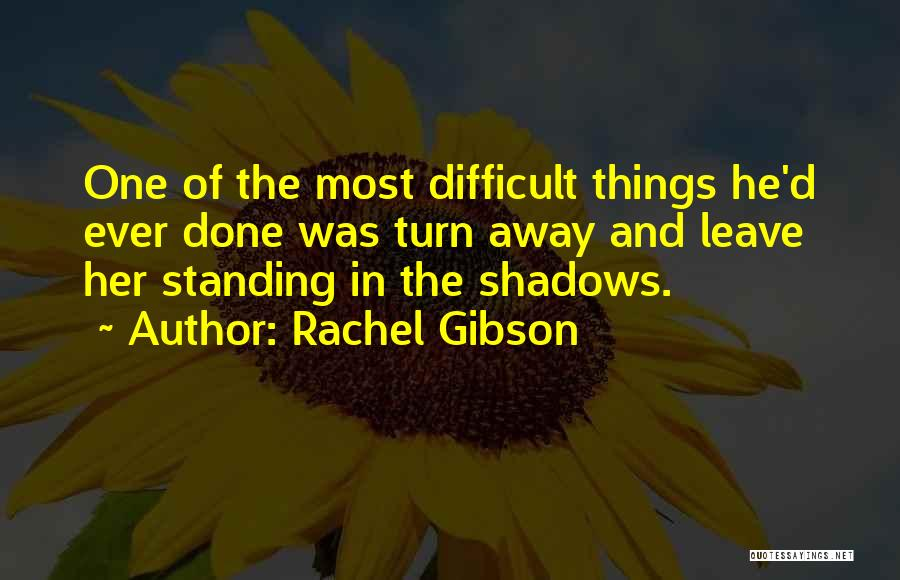 Difficult Love Relationships Quotes By Rachel Gibson