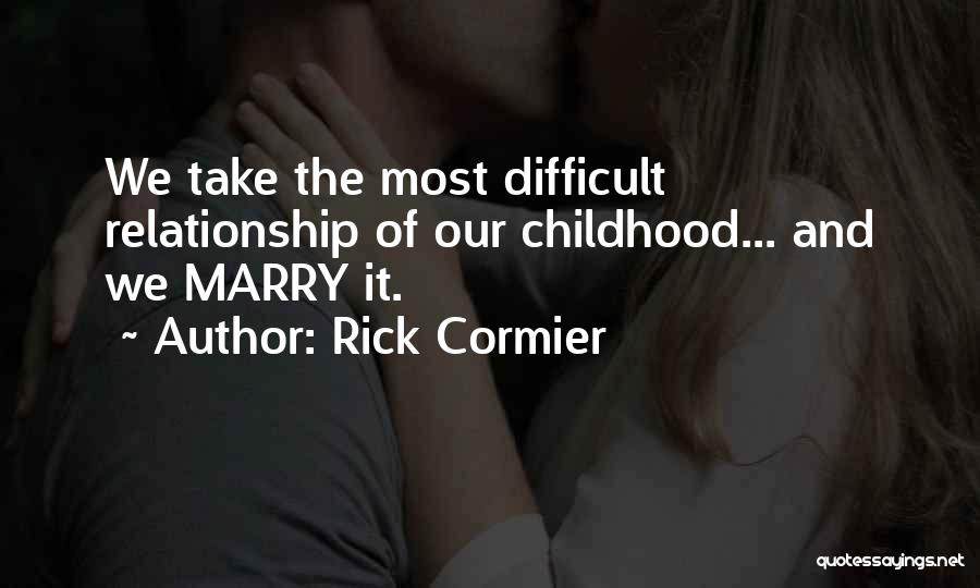 Difficult Love Relationships Quotes By Rick Cormier
