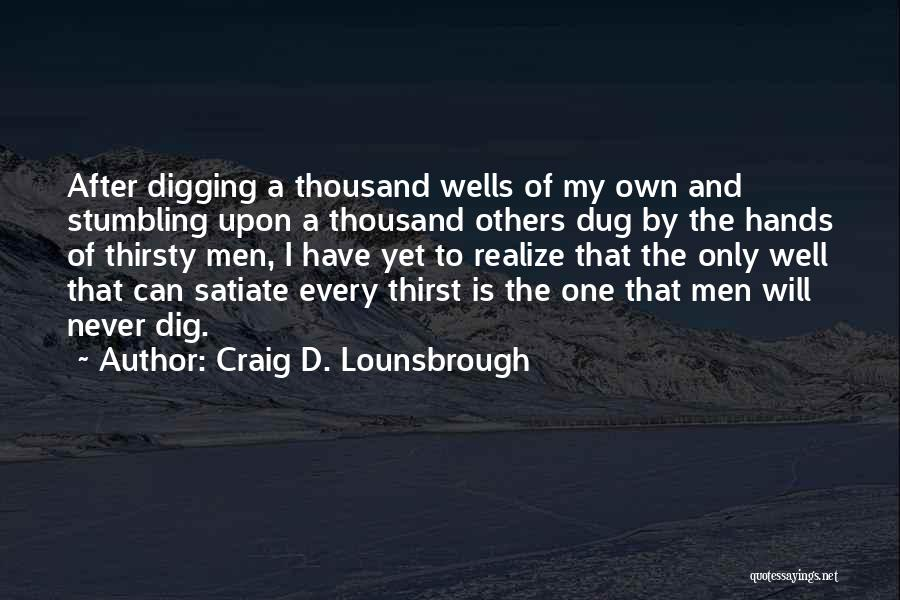 Dig Dug Quotes By Craig D. Lounsbrough