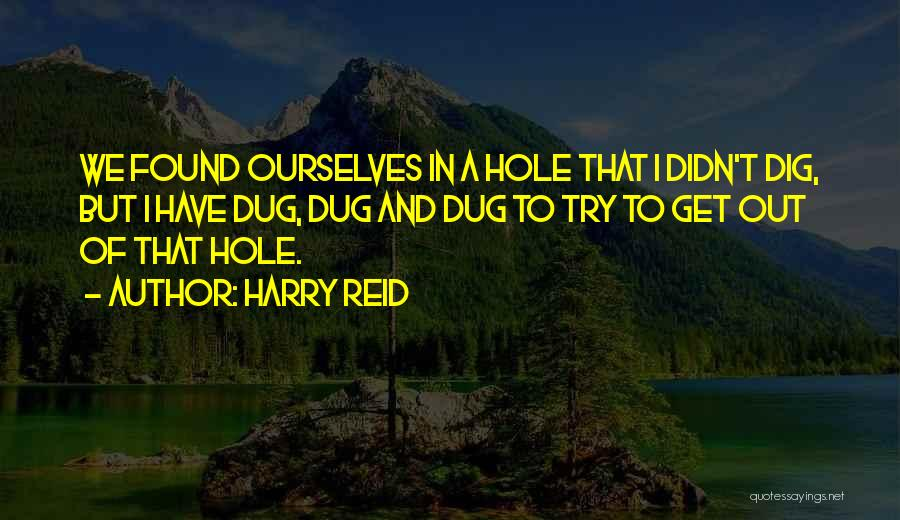 Dig Dug Quotes By Harry Reid