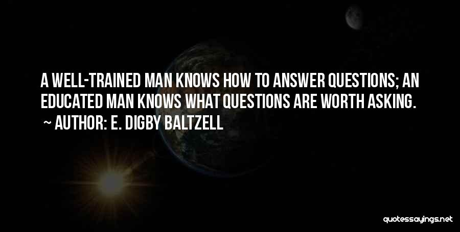 Digby O'dell Quotes By E. Digby Baltzell