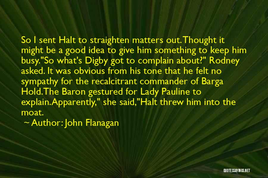 Digby O'dell Quotes By John Flanagan