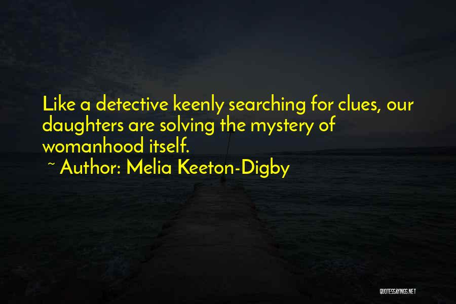 Digby O'dell Quotes By Melia Keeton-Digby