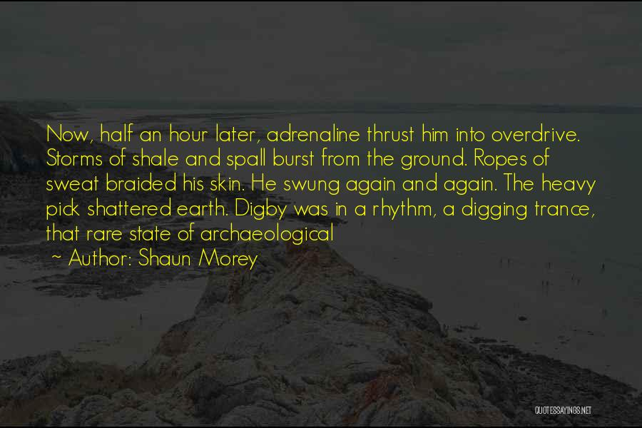 Digby O'dell Quotes By Shaun Morey