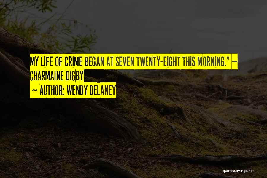 Digby O'dell Quotes By Wendy Delaney