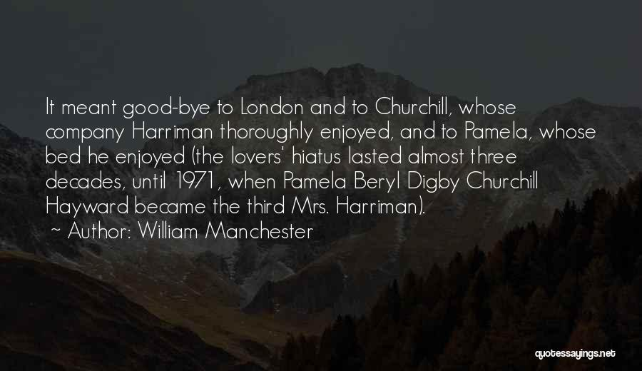 Digby O'dell Quotes By William Manchester