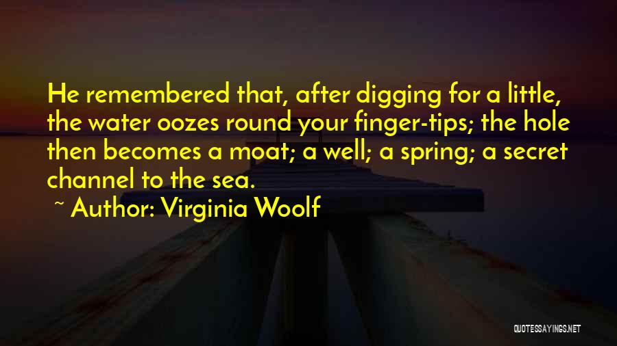 Digging Yourself A Hole Quotes By Virginia Woolf