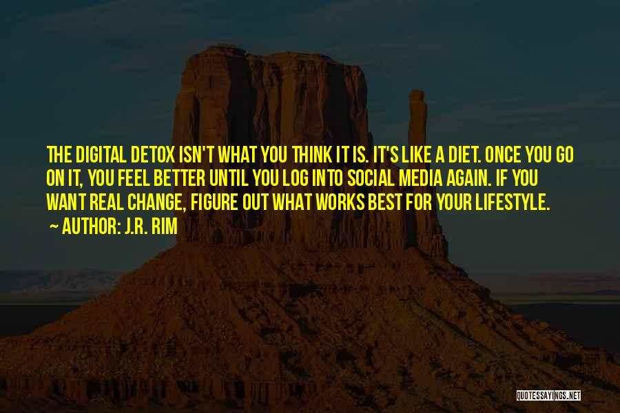 Digital Detox Quotes By J.R. Rim