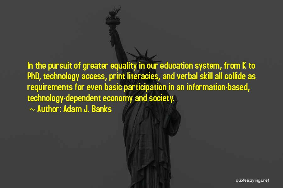 Digital Economy Quotes By Adam J. Banks