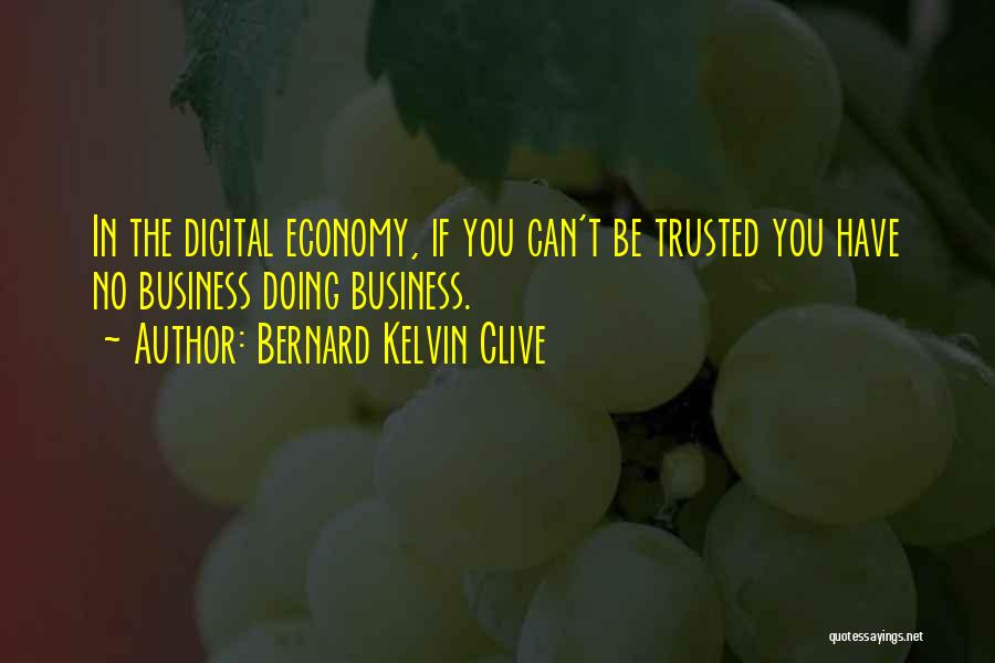 Digital Economy Quotes By Bernard Kelvin Clive