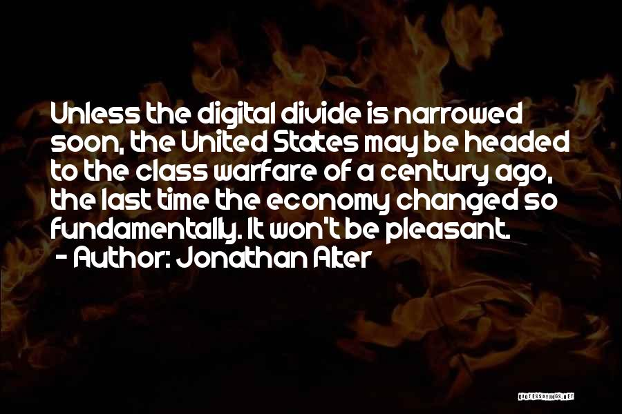 Digital Economy Quotes By Jonathan Alter