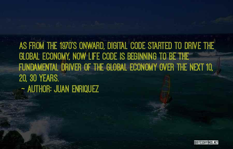 Digital Economy Quotes By Juan Enriquez