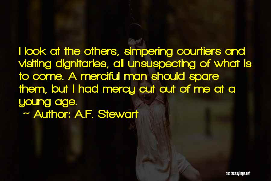 Dignitaries Quotes By A.F. Stewart