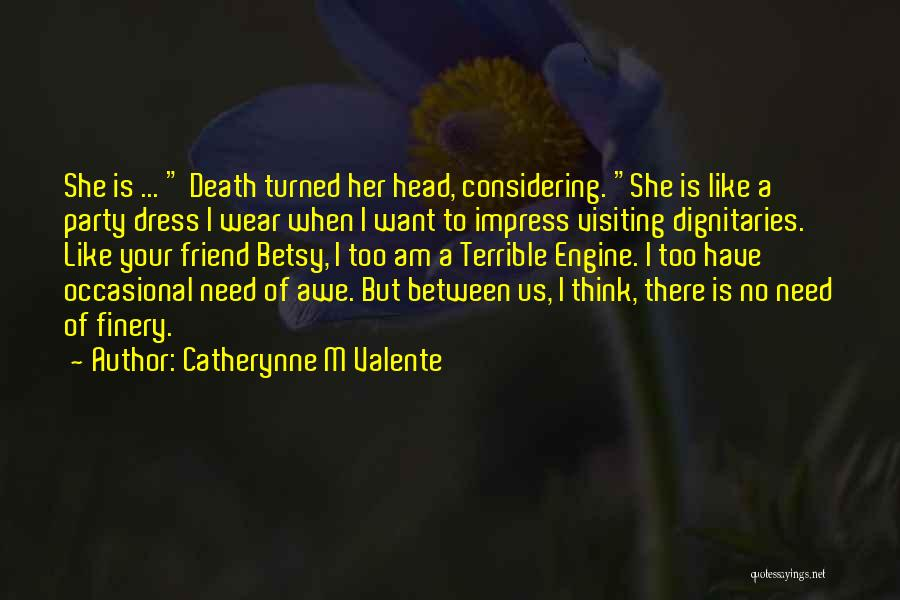 Dignitaries Quotes By Catherynne M Valente
