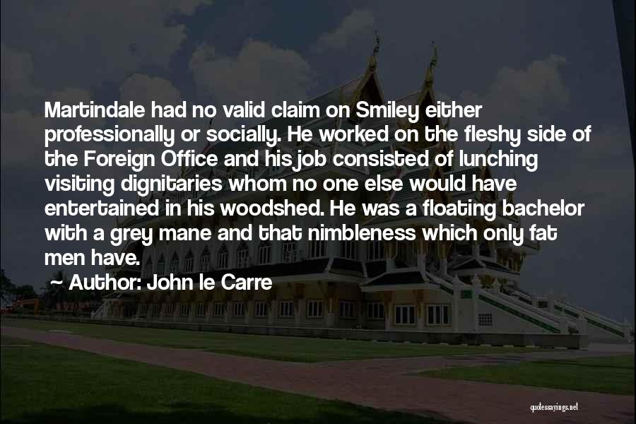Dignitaries Quotes By John Le Carre