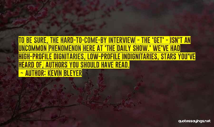 Dignitaries Quotes By Kevin Bleyer