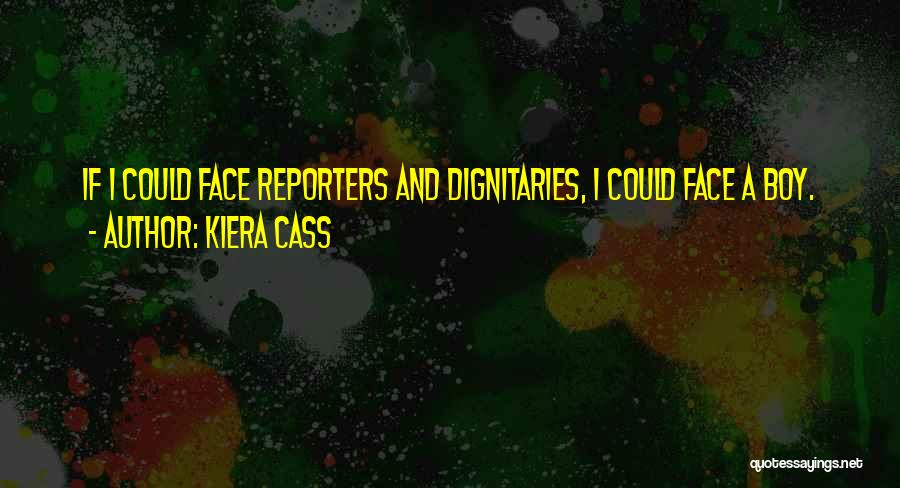 Dignitaries Quotes By Kiera Cass