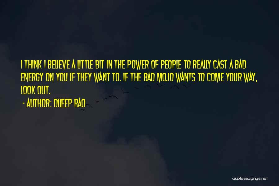 Dileep Rao Quotes 1207199