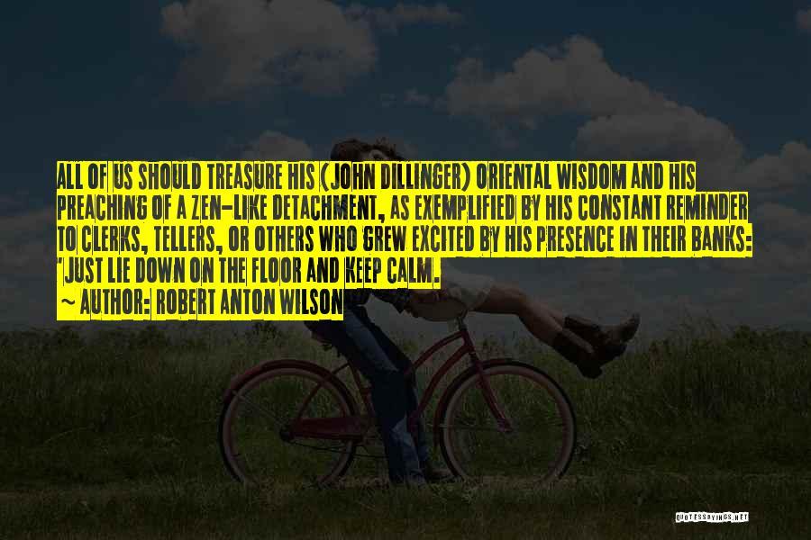 Dillinger Quotes By Robert Anton Wilson