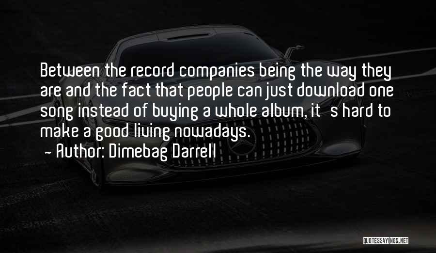 Dimebag Darrell Quotes 571553