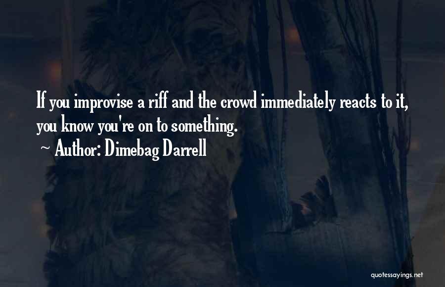 Dimebag Darrell Quotes 577769