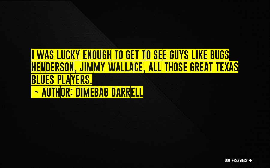 Dimebag Darrell Quotes 608194