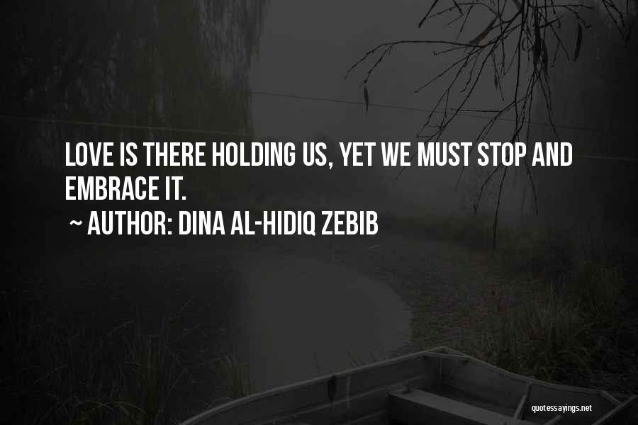Dina Al-Hidiq Zebib Quotes 1499384