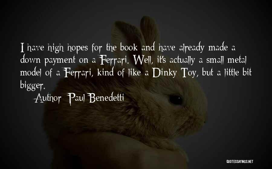 Dinky Quotes By Paul Benedetti