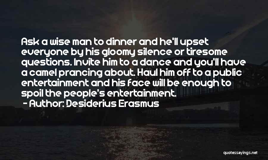 Dinner Dance Quotes By Desiderius Erasmus