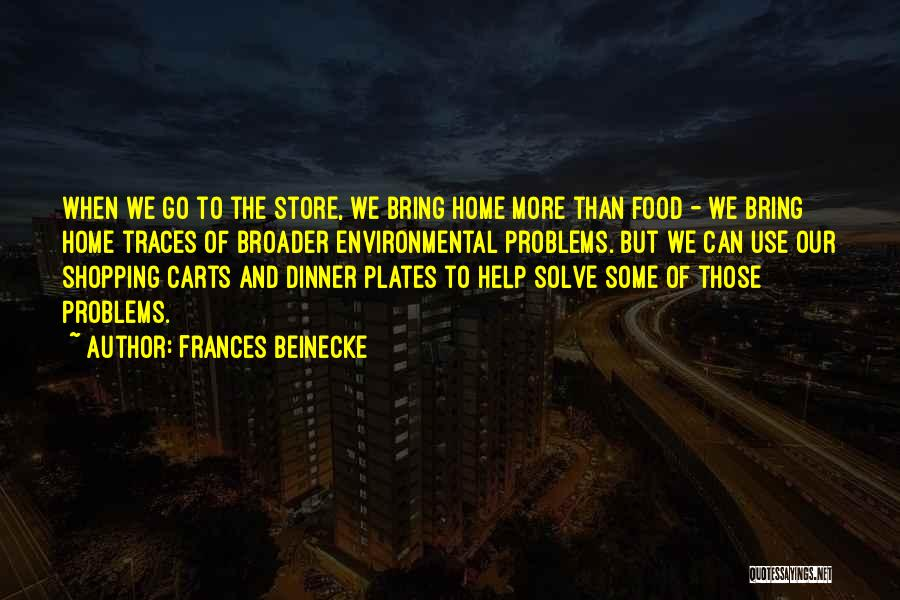 Dinner Plates Quotes By Frances Beinecke
