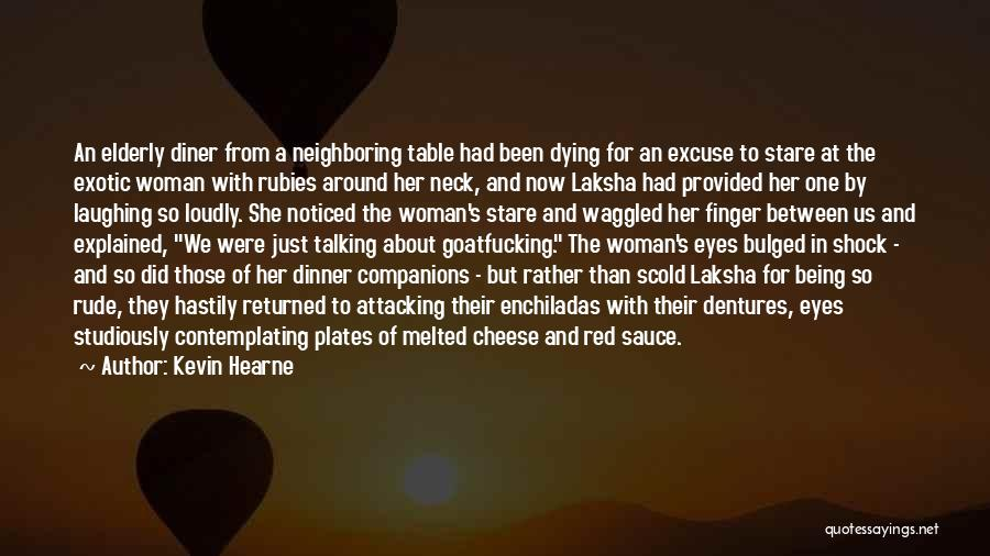 Dinner Plates Quotes By Kevin Hearne