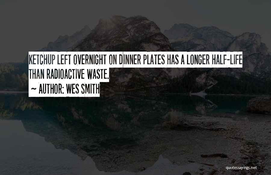 Dinner Plates Quotes By Wes Smith