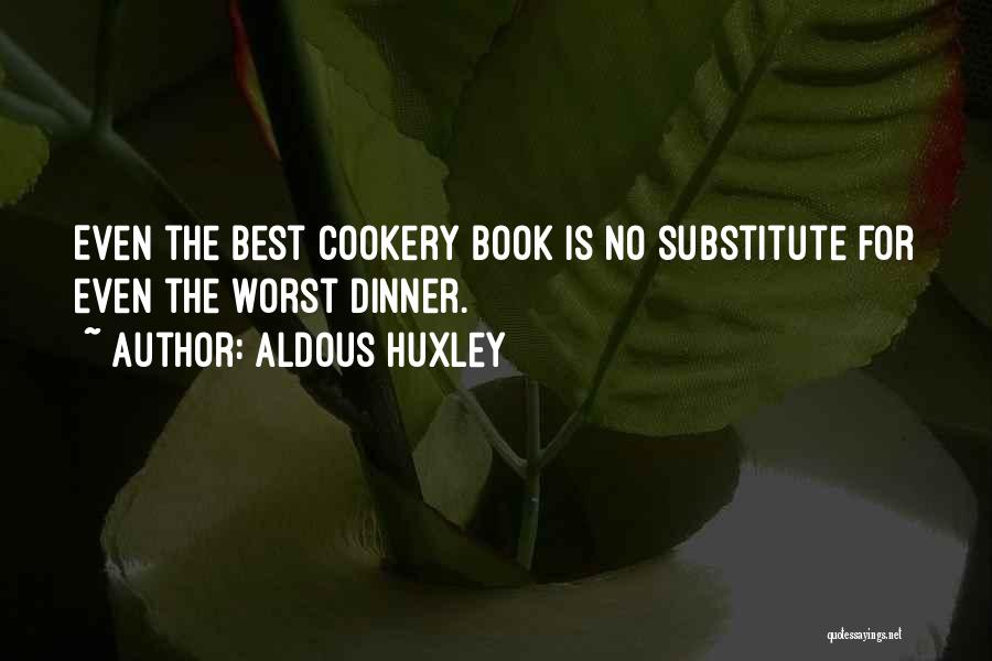 Dinner Quotes By Aldous Huxley
