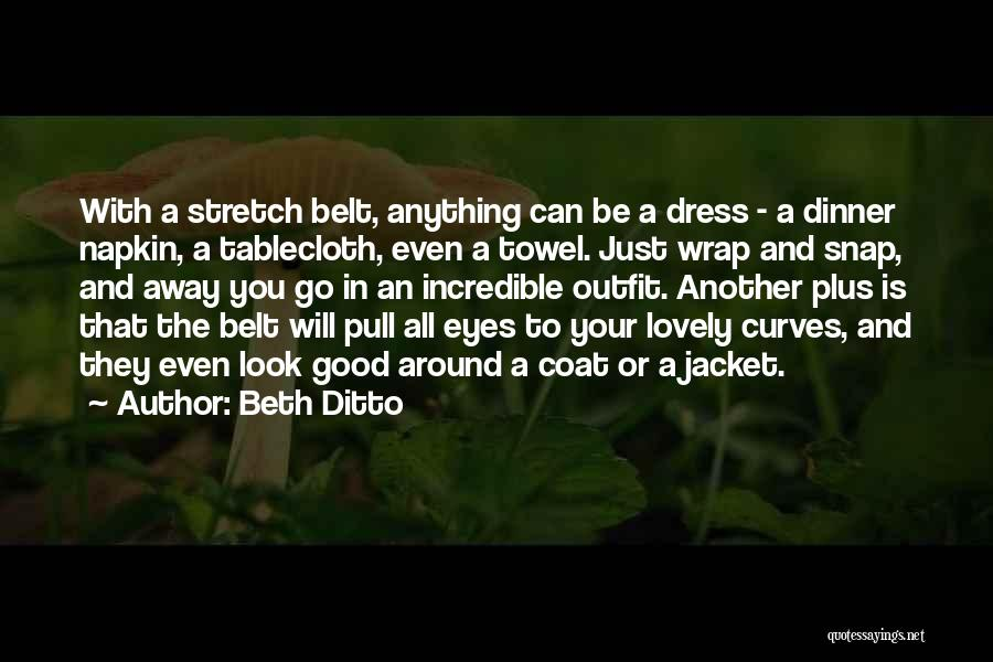 Dinner Quotes By Beth Ditto