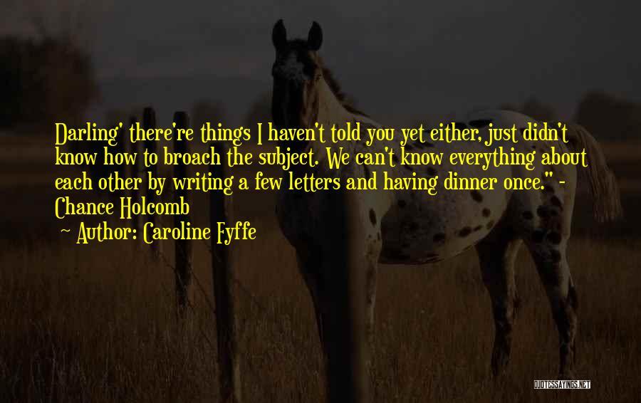 Dinner Quotes By Caroline Fyffe