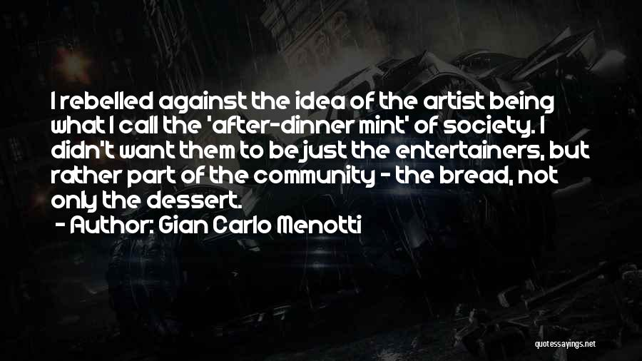 Dinner Quotes By Gian Carlo Menotti