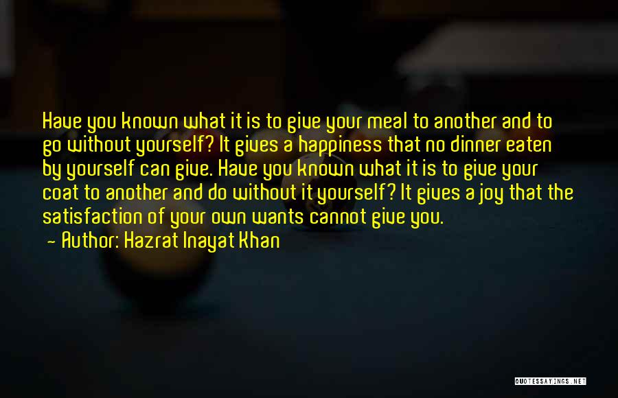 Dinner Quotes By Hazrat Inayat Khan