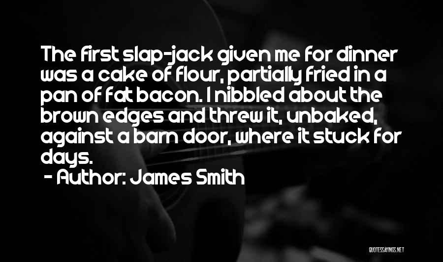 Dinner Quotes By James Smith