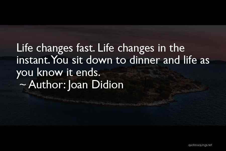 Dinner Quotes By Joan Didion