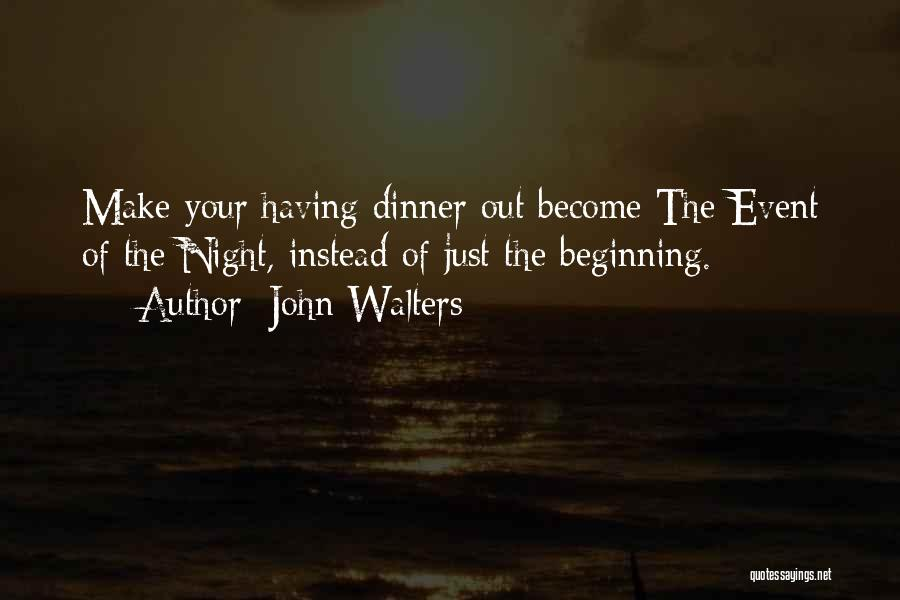 Dinner Quotes By John Walters