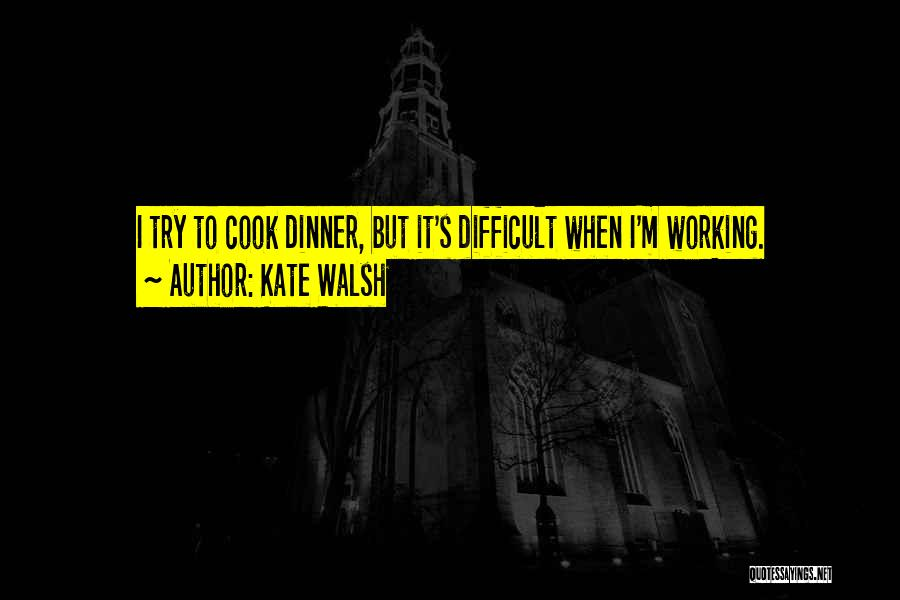 Dinner Quotes By Kate Walsh