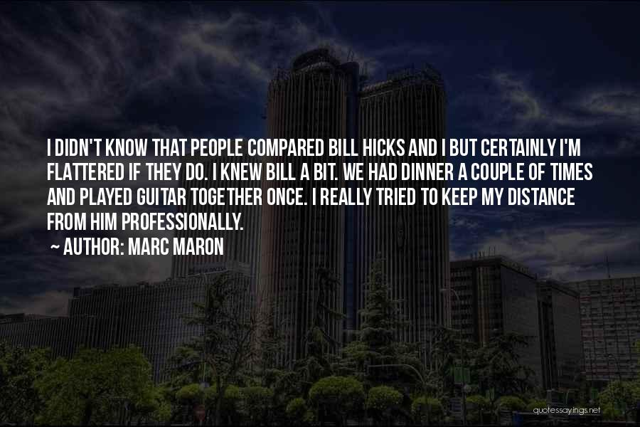 Dinner Quotes By Marc Maron