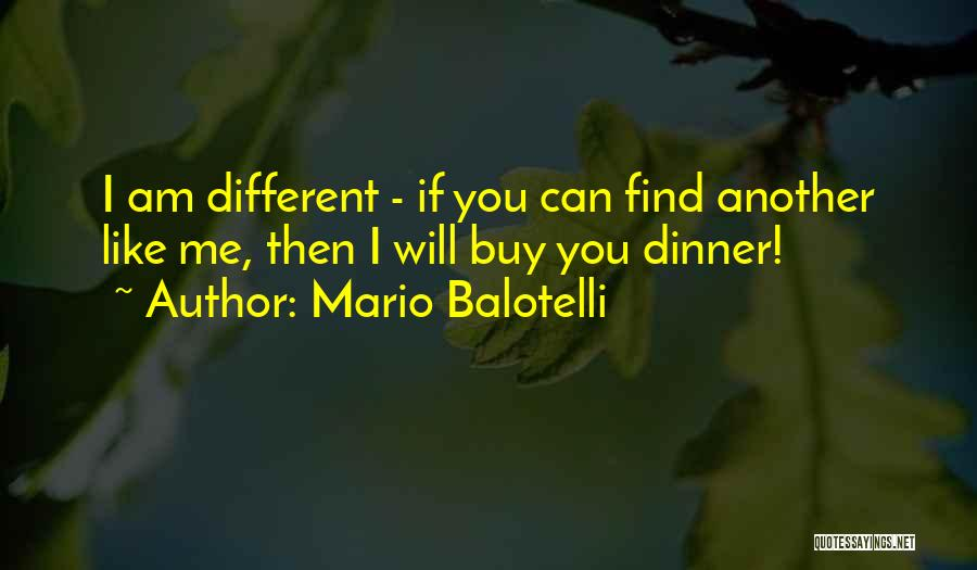 Dinner Quotes By Mario Balotelli