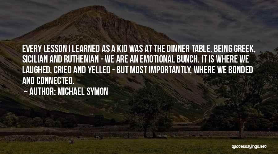 Dinner Quotes By Michael Symon