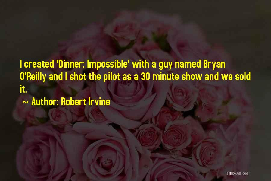 Dinner Quotes By Robert Irvine