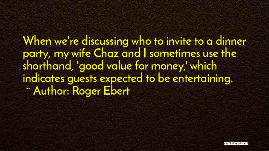 Dinner Quotes By Roger Ebert