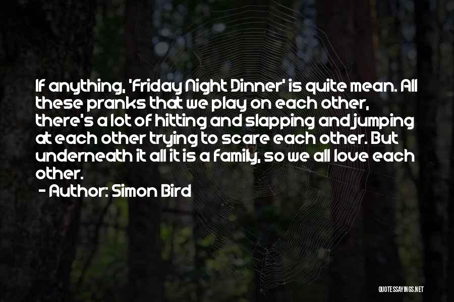 Dinner Quotes By Simon Bird
